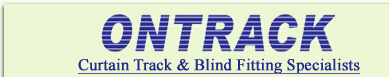 Ontrack - Curtain Track and Blind Fitting Specialists